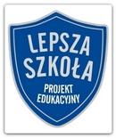 LEPSZA SZKO�A projekt edukacyjny